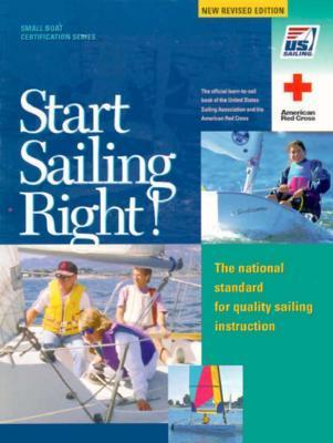 Start Sailing Right!: The National Standard for Quality Sailing Instruction  by  Derrick Fries