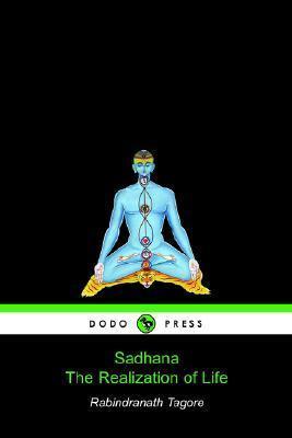 Sadhana, The Realization Of Life  by  Rabindranath Tagore