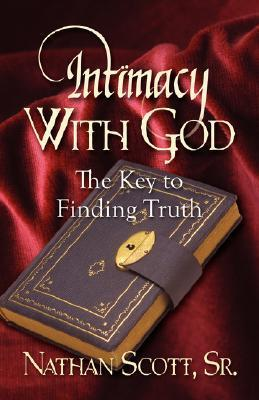 Intimacy with God  by  Nathan Scott Sr.