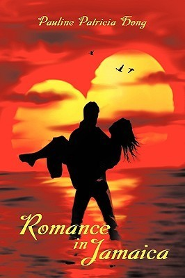 Romance in Jamaica  by  Pauline Patricia Hong