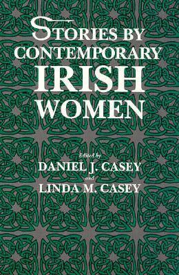 Stories  by  Contemporary Irish Women by Linda Casey