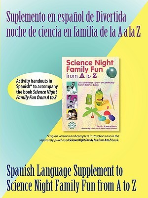 Spanish Supplement to Science Night Family Fun from A to Z Mickey Sarquis
