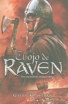 El Ojo de Raven = Raven. Blood Eye  by  Giles Kristian