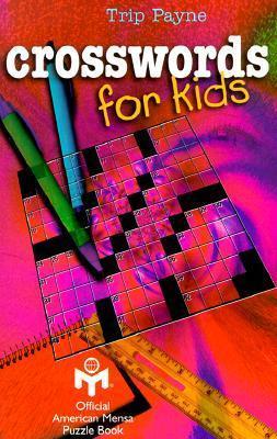 Crosswords for Kids  by  Trip Payne