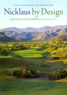 Nicklaus  by  Design: Golf Course Strategy and Architecture by Jack Nicklaus