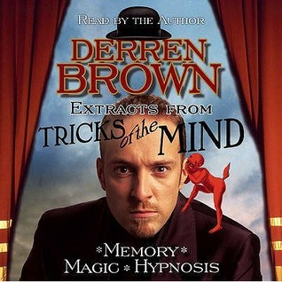 Extracts from Tricks of the Mind Derren Brown
