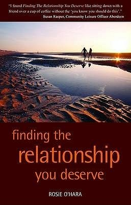Finding the Relationship You Deserve Rosie OHara