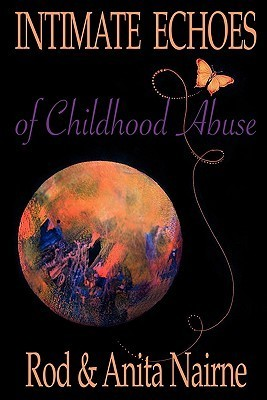 Intimate Echoes: In the Shadows of Childhood Abuse Rod Nairne
