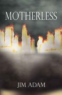 Motherless  by  Jim Adam
