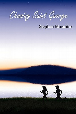Chasing Saint George  by  Stephen Murabito