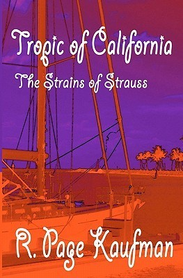 Tropic of California: The Strains of Strauss R. Page Kaufman