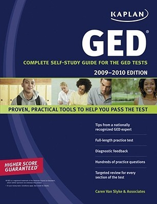 Kaplan GED 2009-2010 Edition: Complete Self-Study Guide for the GED Tests Caren Van Slyke