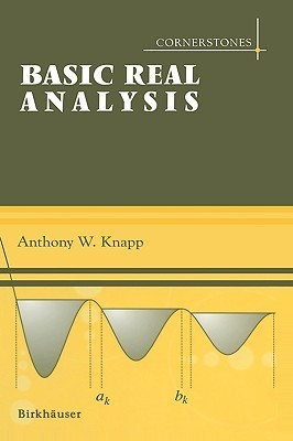 Cornerstones of Real Analysis  by  Anthony W. Knapp