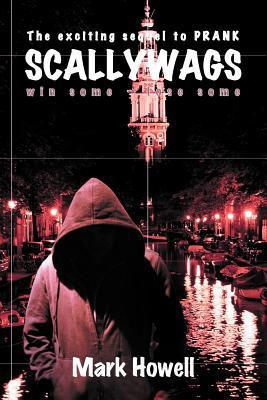 Scallywags: Win Some - Lose Some Mark Howell