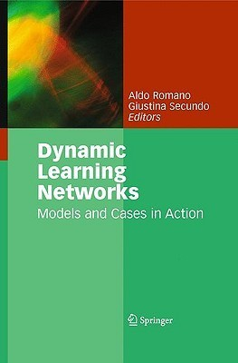 Dynamic Learning Networks: Models and Cases in Action Aldo Romano