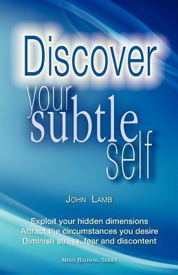 Discover Your Subtle Self John Lamb