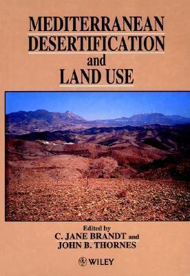 Mediterranean Desertification and Land Use  by  John B. Thornes