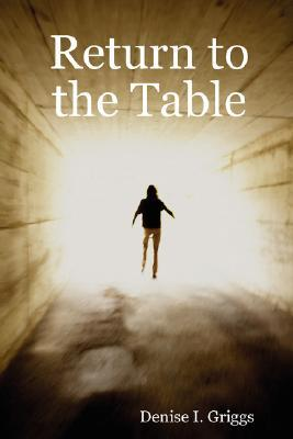 Return to the Table  by  Denise Griggs