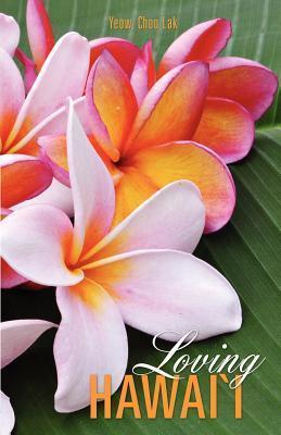 Loving Hawaii Choo Lak Yeow