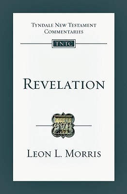 Revelation (Tyndale New Testament Commentaries (IVP Numbered))  by  Leon Morris