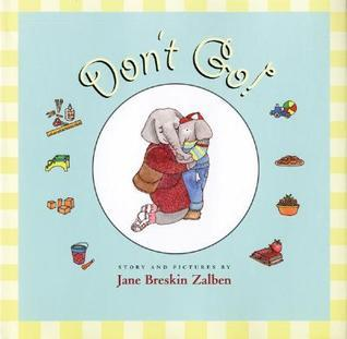 Dont Go! Jane Breskin Zalben