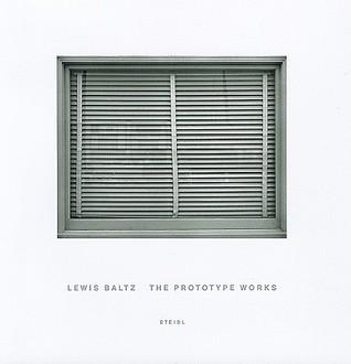 The Prototype Works Lewis Baltz