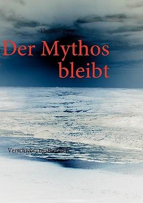 Der Mythos bleibt: Verschwörungstheorien  by  Thomas Baer