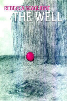 The Well Rebecca Scaglione