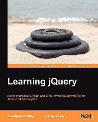 Learning Jquery: Better Interaction Design and Web Development with Simple JavaScript Techniques  by  Karl Swedberg