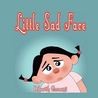Little Sad Face Deborah Simmons