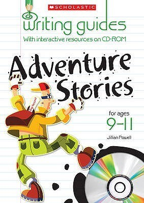 Adventure Stories: For Ages 9-11 Jillian Powell