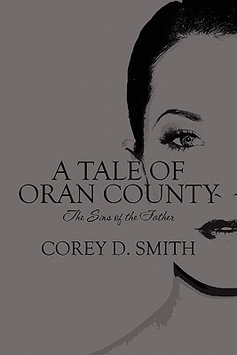 A Tale of Oran County: The Sins of the Father Corey D. Smith