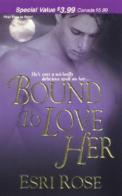 Bound To Love Her Esri Rose