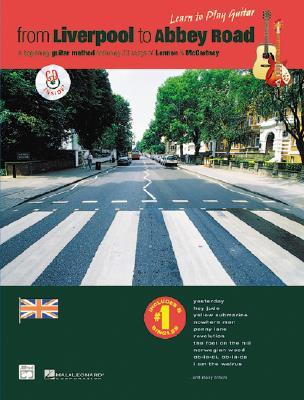 From Liverpool to Abbey Road: A Beginning Guitar Method Featuring 33 Songs of Lennon & McCartney [With CD] Alfred A. Knopf Publishing Company, Inc.