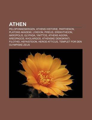 Athen: Peloponneskrigen, Athens Historie, Parthenon, Platons Akademi, Lykeion, Pireus, Erekhtheion, Akropolis, Glyfada, Ymitt Source Wikipedia