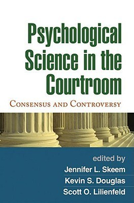 Psychological Science in the Courtroom: Consensus and Controversy Jennifer L. Skeem