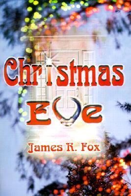 Christmas Eve  by  James R. Fox