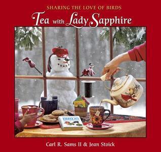 Tea with Lady Sapphire: Sharing the Love of Birds Carl R. Sams II