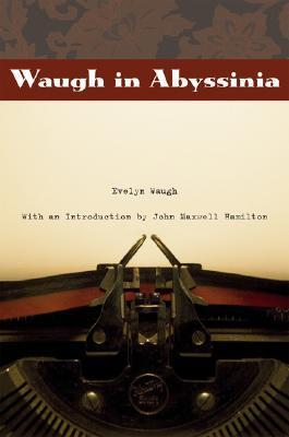 Waugh in Abyssinia Evelyn Waugh