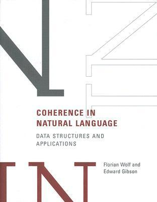 Coherence in Natural Language: Data Structures and Applications Florian Wolf