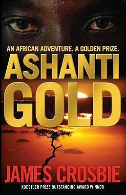 Ashanti Gold  by  James Crosbie
