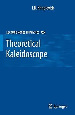 Theoretical Kaleidoscope  by  I.B. Khriplovich