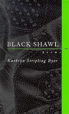 Black Shawl  by  Kathryn Stripling Byer