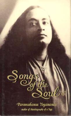 Songs of the Soul Paramahansa Yogananda