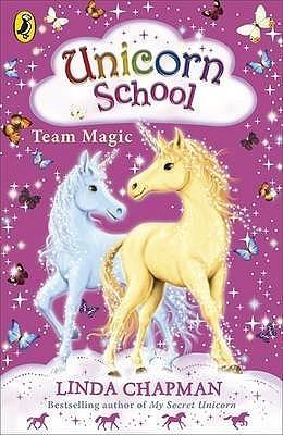 Team Magic (Unicorn School, #6) Linda Chapman