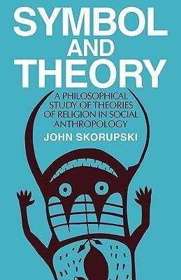 Symbol and Theory  by  John Skorupski