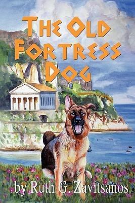 The Old Fortress Dog  by  Ruth G. Zavitsanos
