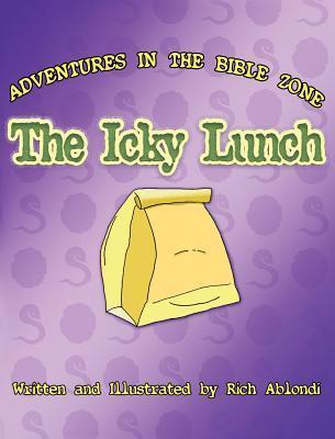 The Icky Lunch  by  Rich Ablondi