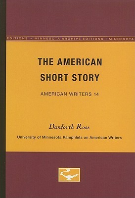The American Short Story (American Writers, #14) Danforth Ross