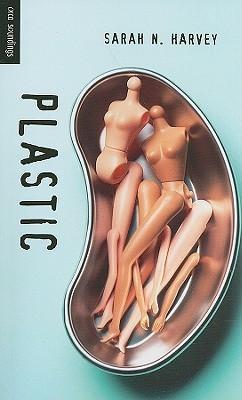 Plastic  by  Sarah N. Harvey